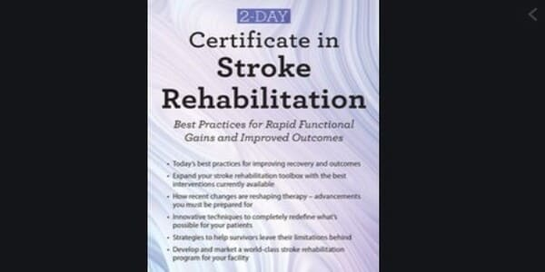 2-Day Certificate in Stroke Rehabilitation Best Practices for Rapid Functional Gains and Improved Outcomes - Ben - Benjamin White
