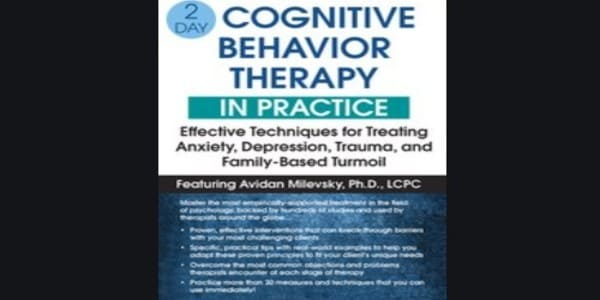 2-Day Cognitive Behavioral Therapy in Practice Effective Techniques... - Avidan Milevsky