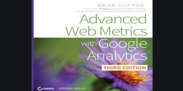 Only $16, Advanced Web Metrics with Google Analytics - Brian Clifton