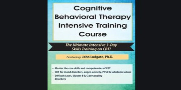 Cognitive Behavioral Therapy Intensive Training Certificate Course