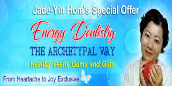 only $42, Jade-Yin-Hom-Energy-Dentistry-the-Archetypal-Way