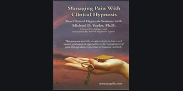 Managing Pain with Hypnosis - Michael Yapko