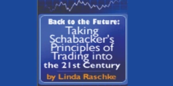 only $40, Back to the Future - Schabacker's Principles - Linda Raschke