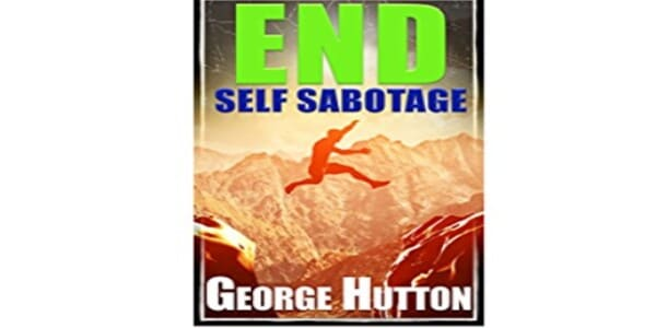 only $16, Stop Self Sabotage - George Hutton