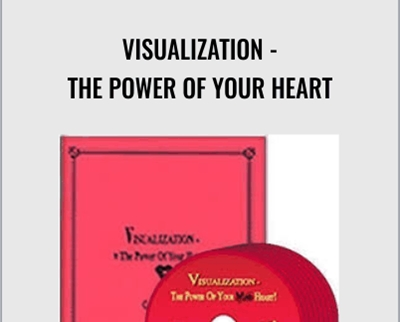 Visualization - The Power of Your Heart - Carole Dore