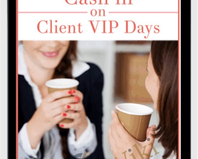 Cash In On Client VIP Days How to Plan a Fun and Profitable Coaching Experience!