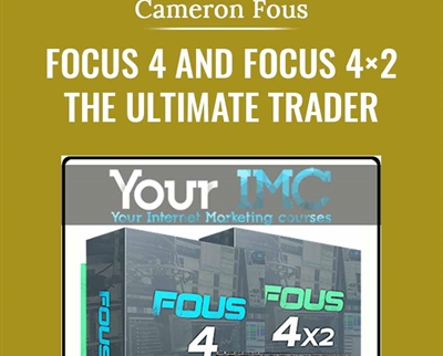 Focus 4 and Focus 4×2 The Ultimate Trader - Cameron Fous